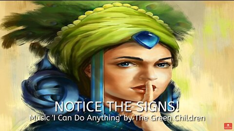 'NOTICE THE SIGNS' music by The Green Children
