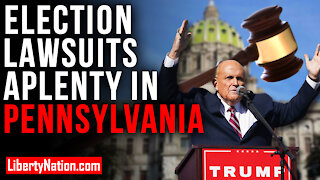 Election Lawsuits Aplenty in Pennsylvania – LNTV