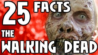 25 Facts About THE WALKING DEAD You Should Know - Video