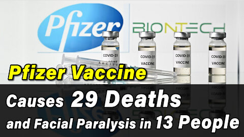 Pfizer Vaccine Causes 29 Deaths and Facial Paralysis in 13 People