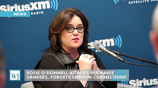 Rosie O'Donnell Attacks Huckabee Sanders, Forgets Clinton Connections - Video
