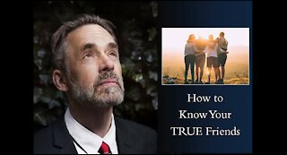 Jordan Peterson - How to Know Your TRUE Friends