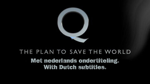 Q - The Plan To Save The World With Dutch subtitle