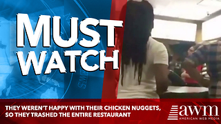 They Weren't Happy With Their Chicken Nuggets, So They Trashed The Entire Restaurant - Video