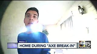 Man with axe breaks into Mesa home, homeowner locks herself in bathroom - Video