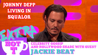 Johnny Depp Living In Squalor?: Extra Hot T with Jackie Beat - Video