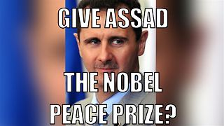 For peace in Syria: Give Assad the Nobel Peace Prize? - Video