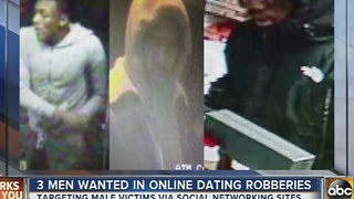 3 men wanted in online dating robberies - Video
