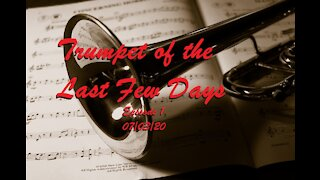 Trumpet of the Last Few Days Episode 1