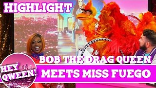 Hey Qween Highlight: Bob The Drag Queen Meets Miss Fuego - Video