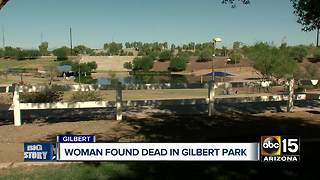 Woman found dead Sunday at a Gilbert park - Video