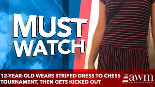 12-Year-Old Wears Striped Dress To Chess Tournament, Then Gets Kicked Out - Video