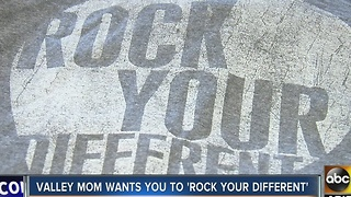 Valley mom wants you to 'Rock Your Different' - Video