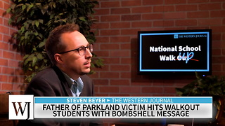 Father Of Parkland Victim Hits Walkout Students With Bombshell Message - Video