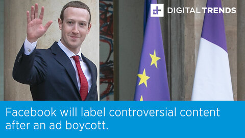 Facebook will label controversial content after an ad boycott.