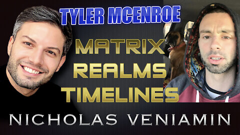 Tyler McEnroe Discusses Matrix, Realms and Timelines with Nicholas Veniamin