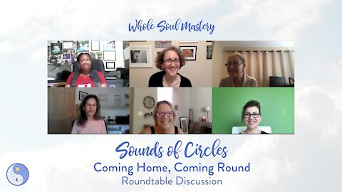 No. 1 Sounds of Circles ~ Coming Home, Coming Round Podcast: The Great Awakening & The New Language