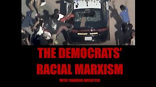 The Democrats' Racial Marxism with Thaddeus McCotter