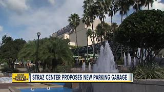 Straz Center proposes new parking garage