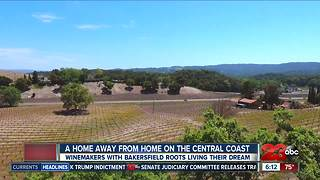Home away from home: Bakersfield Families live out dreams in wine business on central coast - Video