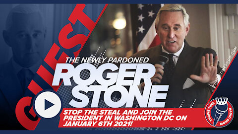The Newly Pardoned Roger Stone | Stop The Steal And Join The President In Washington Dc Jan 6th
