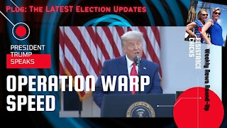 President Trump: Operation Warp Speed; The Latest Election Updates, Weekly News Round-up 11/13/2020