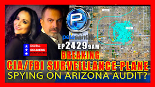 EP 2429-9AM BREAKING: CIA/FBI SURVEILLANCE PLANE SPYING ON AMERICANS NEAR ARIZONA AUDIT