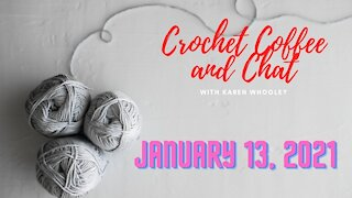 Crochet Coffee and Chat with Karen - January 13, 2021