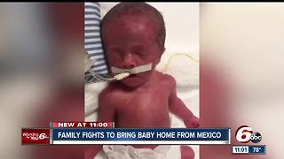 Indy couple forced to pay $30K to bring home newborn baby from Mexico - Video