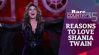 Reasons to Love Shania Twain | Rare Country's 5 - Video