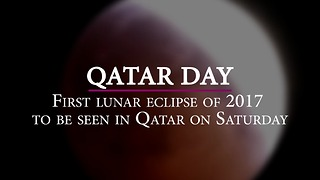 First lunar eclipse of 2017 to be seen in Qatar on Saturday - Video