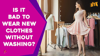 Why You Should Always Wash New Clothes Before Wearing?