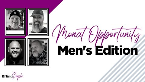 Monat Men's Opportunity & Training!