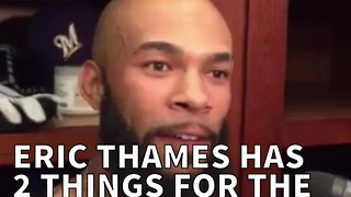 Eric Thames Has 2 Things For The Haters Who Think He's On Peds - Video