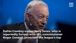 Cowboys' Jerry Jones to NFL Boss Roger Goodell: 'I'm Gonna Come After You With Everything I Have'