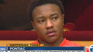 Pontiac dad who confessed to killing son to be sentenced on Monday - Video
