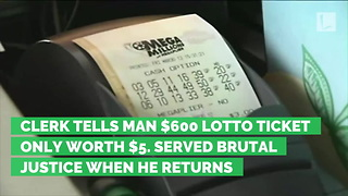 Clerk Tells Man $600 Lotto Ticket Only Worth $5. Served Brutal Justice When He Returns - Video