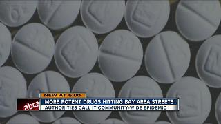 More potent drugs hitting Bay area streets