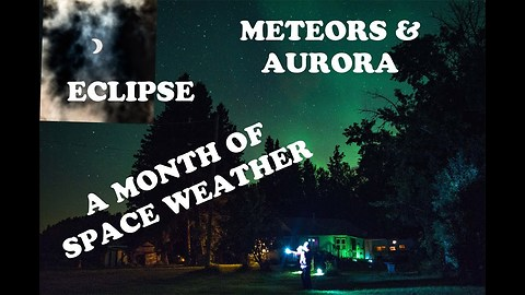 Aurora, Eclipse, and Meteors A Month Of Space Weather In Alberta August 2017