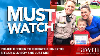 Police officer to donate kidney to boy, 8, she just met - Video