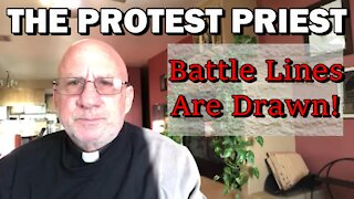 Battle Lines Are Drawn! | THE PROTEST PRIEST
