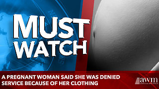 A pregnant woman said she was denied service because of her clothing - Video