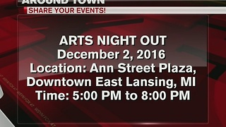 Around Town 12/1/16: Arts Night Out in East Lansing - Video