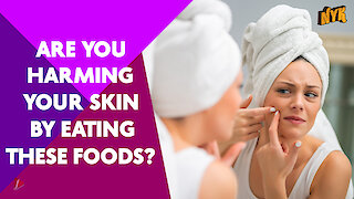 Top 4 Foods Which Are Harmful To Your Skin *