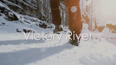 """""""On the Victory River"""""""