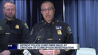 Detroit police chief fires back at criticism of corruption investigation