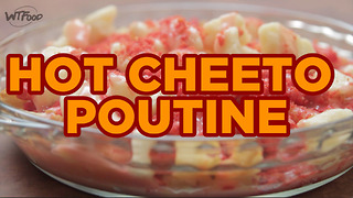 Hot Cheeto Poutine - Video