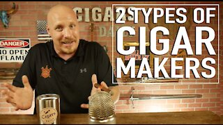 There Are Only 2 Types of Cigar Makers