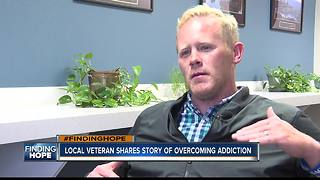 FINDING HOPE: Local veteran shares story of overcoming addiction, advice for others - Video
