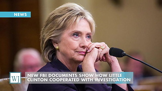 New FBI Documents Show How Little Clinton Cooperated With Investigation - Video